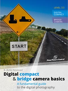 Digital compact & bridge camera basics A fundamental guide to the digital photography