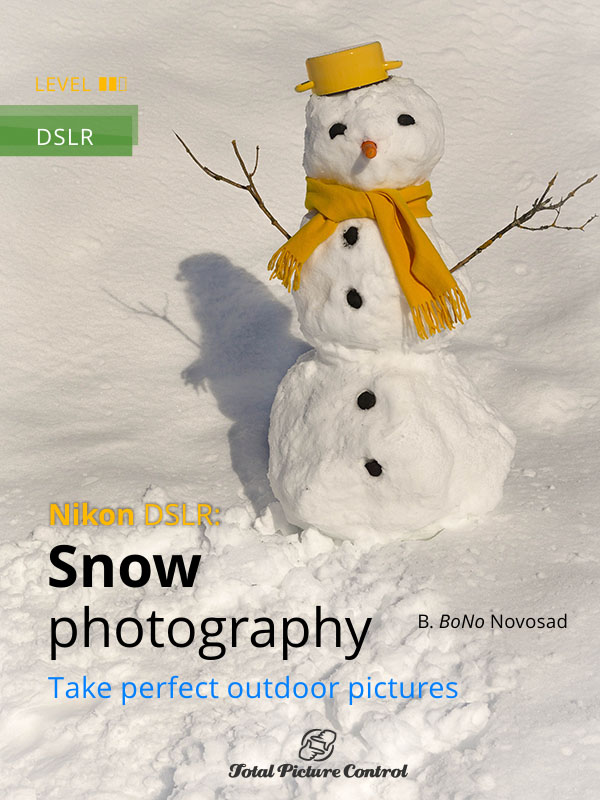 Snow photography with Nikon DSLR Take perfect outdoor pictures