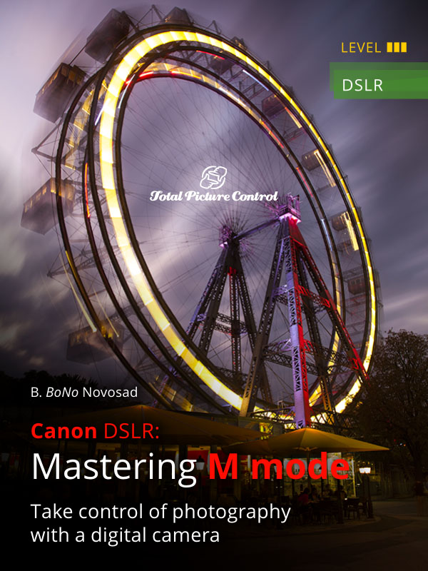Mastering M mode with Canon DSLR Take control of photography with a digital camera