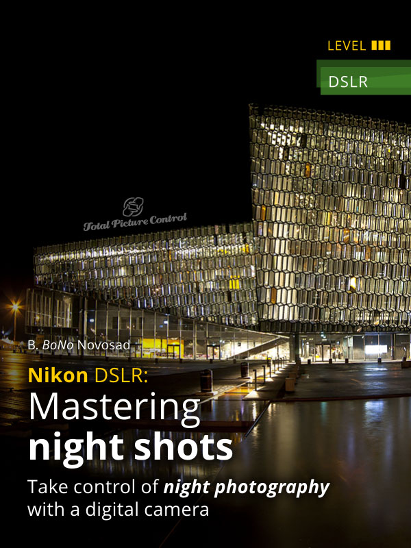 Nikon DSLR: Mastering night shots Take control of night photography with a digital camera
