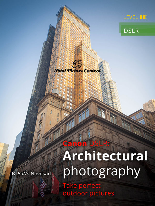 Architectural photography with Canon DSLR Take perfect outdoor pictures