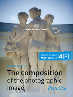The composition of the photographic image Photography MasterClass IV. (Practice)