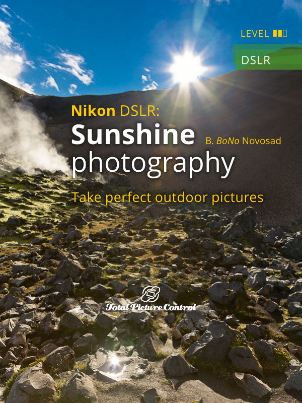 Sunshine photography with Nikon DSLR Take perfect outdoor pictures