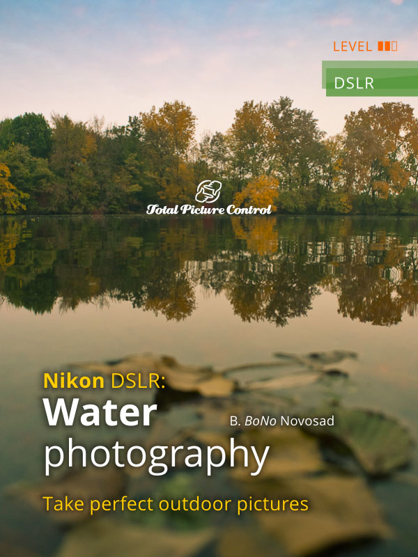 Water photography with Nikon DSLR Take perfect outdoor pictures