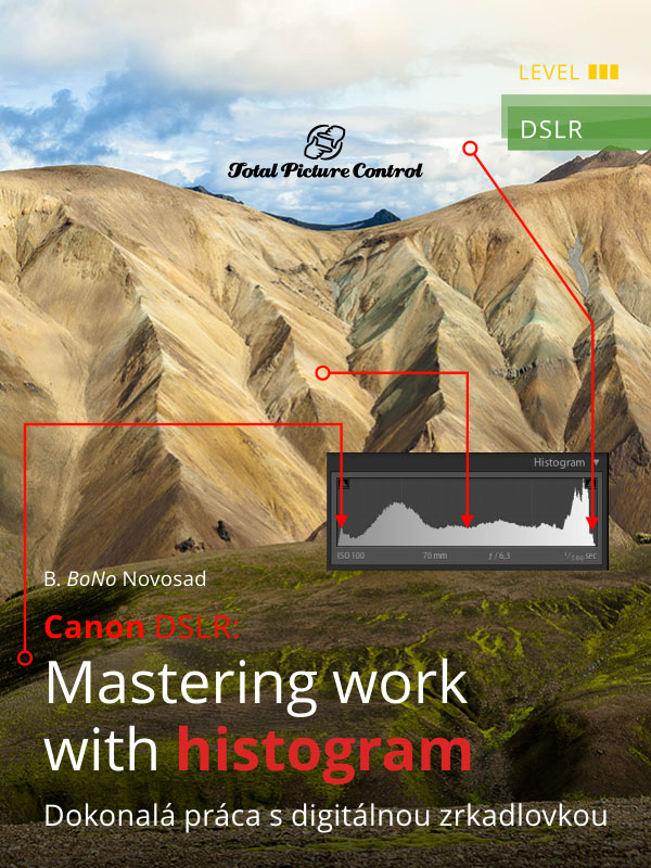 Canon DSLR: Mastering work with histogram Take control of photography with a digital camera