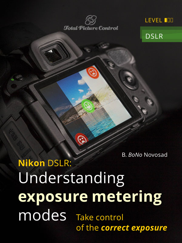 Nikon DSLR: Understanding exposure metering modes Take control of the correct exposure