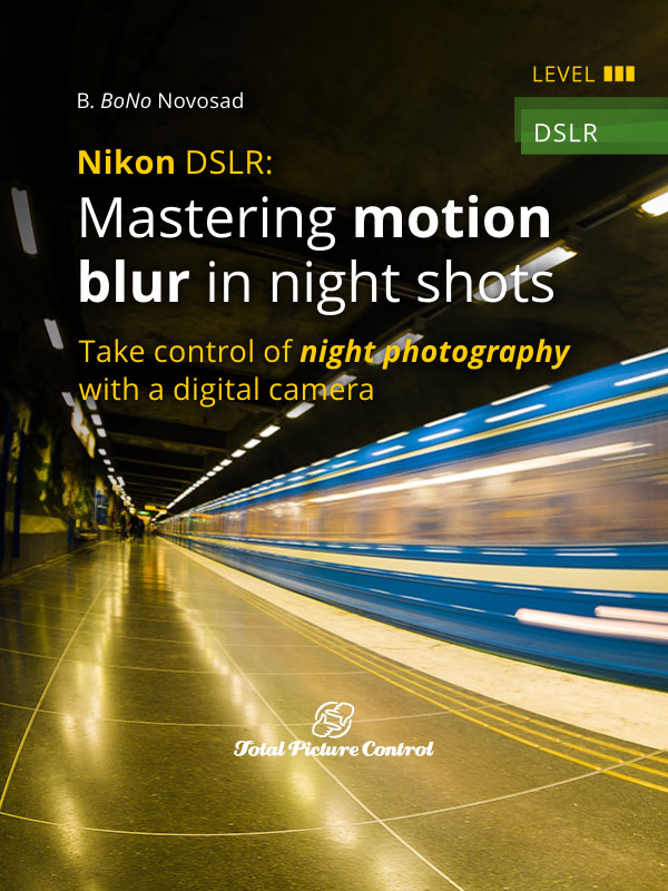 Nikon DSLR: Mastering motion blur in night shots Take control of night photography with a digital camera